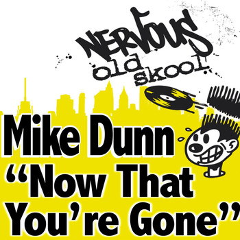 Mike Dunn - Mike Dunn - Now That You're Gone