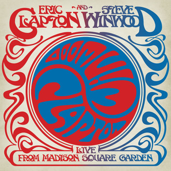 Eric Clapton and Steve Winwood - Live From Madison Square Garden