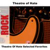 Theatre of Hate - Theatre Of Hate Selected Favorites