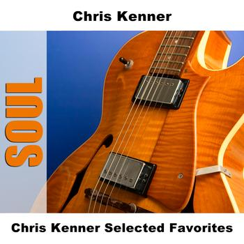 Chris Kenner - Chris Kenner Selected Favorites