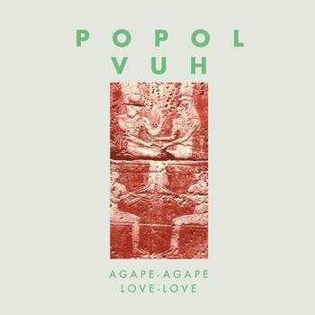 Popol Vuh - Agape-Agape (Love-Love)
