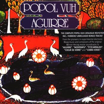 Popol Vuh - Aguirre (Orig.Soundtrack)