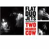 Flat Duo Jets - Two Headed Cow