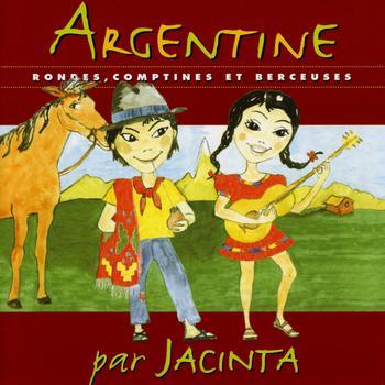 Jacinta - Argentine, rondes, comptines et berceuses