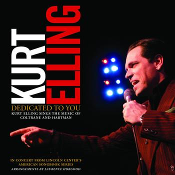 Kurt Elling - Dedicated To You: Kurt Elling Sings the Music of Coltrane and Hartman