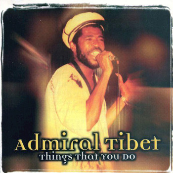 Admiral Tibet - Things That You Do