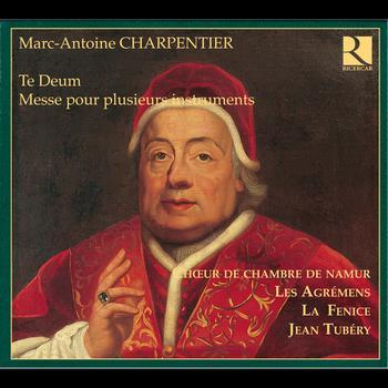 Choeur de Chambre de Namur - Charpentier: Te Deum - Messe pour plusieurs instruments