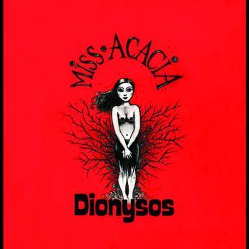 Dionysos - Miss Acacia