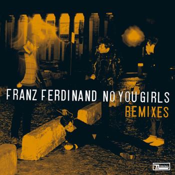 Franz Ferdinand - No You Girls (Remixes)