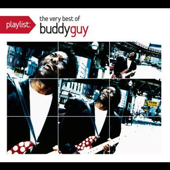 Buddy Guy - Playlist: The Very Best Of Buddy Guy