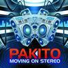 Pakito - Moving On Stereo (Original Radio Edit)