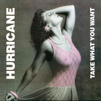 Hurricane - Take What You Want
