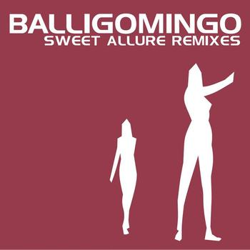 Balligomingo - Sweet Allure Remixes