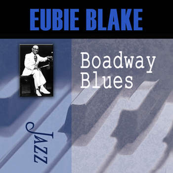 Eubie Blake - Broadway Blues