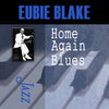 Eubie Blake - Home Again Blues
