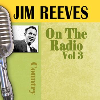 Jim Reeves - On the Radio, Vol. 3
