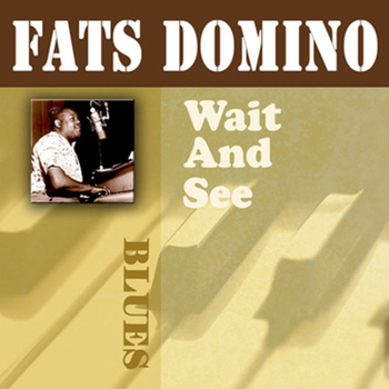 Fats Domino - Wait and See