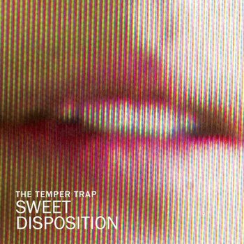 The Temper Trap - Sweet Disposition