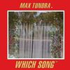 Max Tundra - Which Song