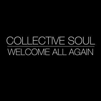 Collective Soul - Welcome All Again