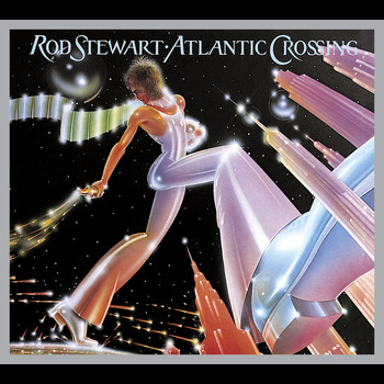Rod Stewart - Atlantic Crossing [Deluxe Edition]