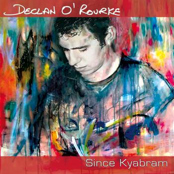 Declan O'Rourke - Since Kyabram