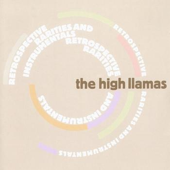 The High Llamas - Retrospective Rarities & Instrumentals