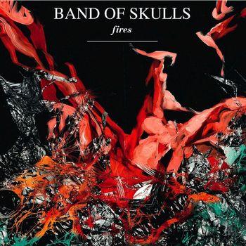 Band Of Skulls - Fires