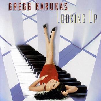 Gregg Karukas - Looking Up