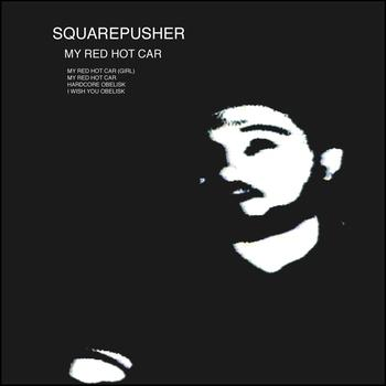 Squarepusher - My Red Hot Car
