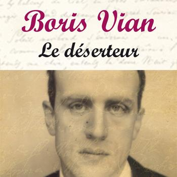 Boris Vian - Le déserteur