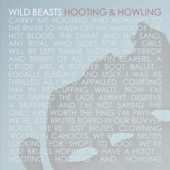 Wild Beasts - Hooting & Howling