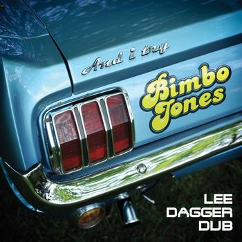 Bimbo Jones - And I Try (Lee Dagger Dub)