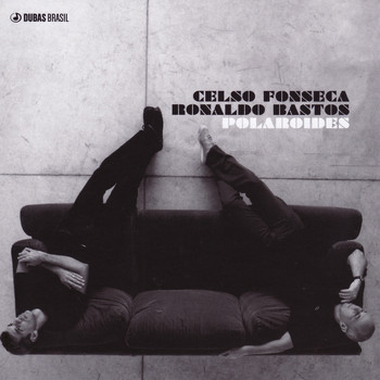 Celso Fonseca / Ronaldo Bastos - Polaroides