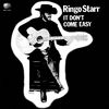 Ringo Starr - It Don't Come Easy