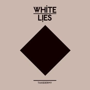 White Lies - Taxidermy