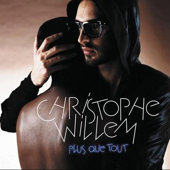 Christophe Willem - Plus Que Tout