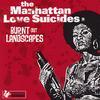 The Manhattan Love Suicides - Burnt Out Landscapes