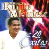 Kinito Méndez - 20 Exitos