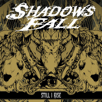 Shadows Fall - Still I Rise