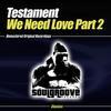 Testament - We Need Love Part 2