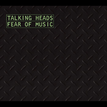 Talking Heads - Fear Of Music [w/Bonus Tracks]