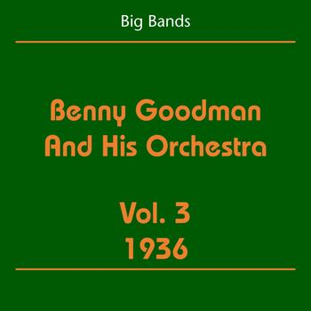 Benny Goodman and His Orchestra - Big Bands (Benny Goodman And His Orchestra Volume 3 1936)