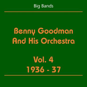 Benny Goodman and His Orchestra - Big Bands (Benny Goodman And His Orchestra Volume 4 1936-37)