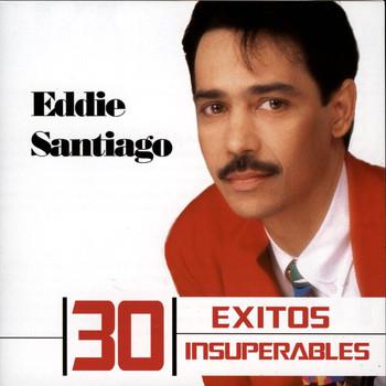 Eddie Santiago - 30 Exitos Insuperables