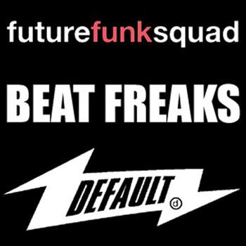 Future Funk Squad - Beat Freaks