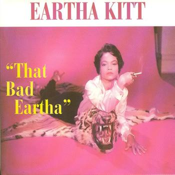 Eartha Kitt - That Bad Eartha