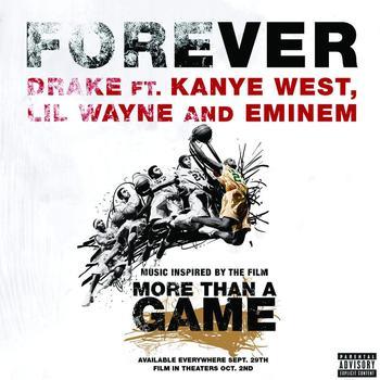 Drake / Kanye West / Lil Wayne / Eminem - Forever