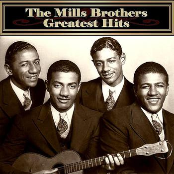 The Mills Brothers - The Mills Brothers' Greatest Hits