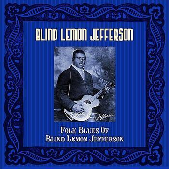 Blind Lemon Jefferson - Folk Blues Of Blind Lemon Jefferson